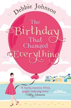 The Birthday That Changed Everything Debbie Johnson http://jolliffe01.com/2016/01/30/5-review-the-birthday-that-changed-everything-debbie-johnson/