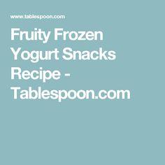 Fruity Frozen Yogurt Snacks Recipe - Tablespoon.com