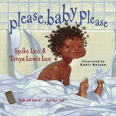 """Please, Baby, Please"" by Spike Lee & Tonya Lewis Lee With repeating text and a sweet ending, this one is a great way to help your child practice alliteration. Did I mention it's kind of funny too?!"