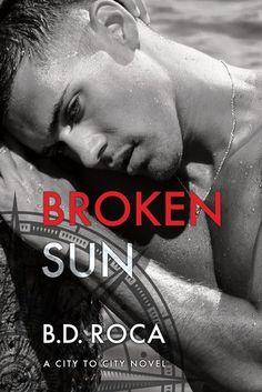 Broken Sun (City to City Biker Clubs, Sun City, Fire Heart, Save Her, Ebook Pdf, Novels, Romance, Author, Relationship
