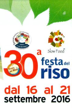 2016 - Festa del Riso, Rice Festival, Sept. 16-21, in Grumolo delle Abbadesse, about 9 miles east of Vicenza; food booths featuring a local rice dishes and other specialties open at 7:30 p.m.; LOCAL products exhibit and sale; free entrance; live music and entertainment every night from 8:30 p.m.; fireworks on Sept. 11 fireworks.