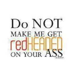 CHECK YOURSELF, BEFORE YOU WRECK YOURSELF!  #RedheadPride
