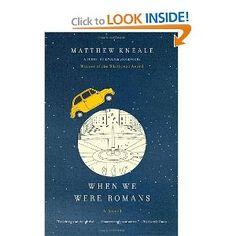When We Were Romans: Matthew Kneale: 9780307387868: Amazon.com: Books