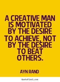 Ayn Rand Quote -Desire to Achieve
