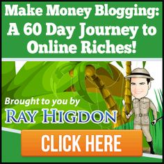 MAKE MONEY BLOGGING BY RAY HIGDON