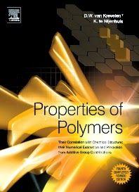 Properties of Polymers, 4th Edition, D.W. van Krevelen, Klaas te Nijenhuis, Published: February 2009, ISBN: 978-0-08-054819-7, Elsevier, Hardbound  http://technospub.com.br/properties-of-polymers-4th-edition.html