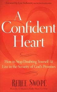 A Confident Heart: Learning to Live in the Power of God's Promises - eBook - Renee Swope