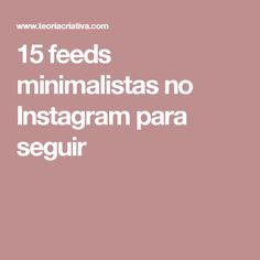 15 feeds minimalistas no Instagram para seguir
