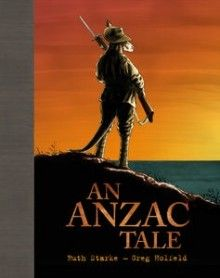 An Anzac Tale - graphic picture book set in WW1. Great ANZAC resource.