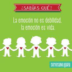 ¿Sabías qué? La emoción no es debilidad, la emoción es vida.