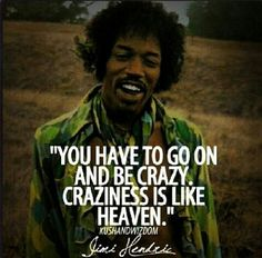 Jimmy Hendrix quote happy crazy innerpeace self acceptance love