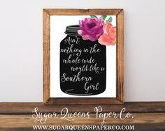 Ain't Nothing In The Whole Wide World Like A Southern Girl Mason Jar 8x10 Print //  Sugar Queens Paper Co. // Your one stop shop for all wedding + event invitation and design // We specialize in chic, unique, watercolor, and country themed invitations // layaway options available!