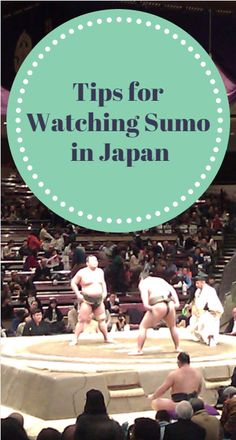 Tips and tricks for having a good experience when attending a grand sumo…