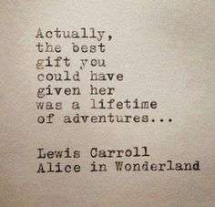 On the greatest adventure ever. Thank you, baby. Love you and our LO. Alice in Wonderland Quote