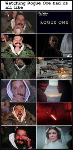 The stages of watching Rogue One <<<< I experienced every stage. Maybe even more so...