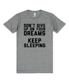 Don't give up on your dreams, keep sleeping! #streetstyle #dream #quote