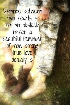 Distance between two hearts NOT an obstacle rather a beautiful reminder of how strong true love actually Military Love Quotes, Army Quotes, Military Couples, Military Spouse, Military Man, Military Dating, Gun Quotes, Military History, Airforce Wife