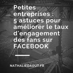 Petites entreprises : 5 astuces pour améliorer le taux d'engagement des fans sur Facebook http://www.nathaliedaout.fr/facebook-5-astuces-pour-ameliorer-le-taux-dengagement/