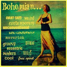 What does #bohemian mean exactly?  It's about being different, setting yourself apart, & marching to the beat of your own drum.