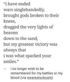i no longer wish to be remembered for my battles or my blood