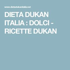 DIETA DUKAN ITALIA : DOLCI - RICETTE DUKAN