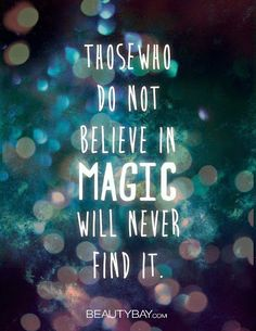 Miracles and Magic happens when you believe