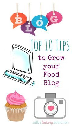 Here are my top 10 (successful!) tips to grow your food blog! From sallysbakingaddiction.com
