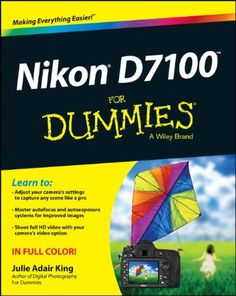 Nikon D7100 For Dummies .... This too!