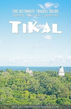 Kollecting Koordinates - Visiting Tikal
