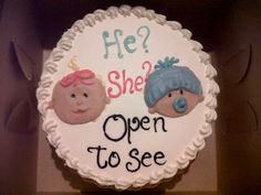 Gender Reveal Cake! Doctor puts gender in a sealed envelope that is sealed and given to the baker so everyone can find out with the couple. HAVE a camera ready for when the couple cuts the cake, trust me!!!!