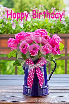 Photo about Bouquet of pink roses in a blue enamel jug with a bow of pink ribbon outdoors, text, happy birthday. Image of plant, text, congratulations - 51933227 Birthday Wishes Flowers, Birthday Wishes For Kids, Birthday Wishes Cake, Happy Birthday Wishes Images, Happy Birthday Video, Happy Birthday Wishes Cards, Birthday Blessings, Happy Birthday Pictures, Happy Birthday Cakes