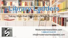 Taking High-End Design to a Whole New Level Modernstainlessladders.com 1-866-815-8151 info@modernstainlessladders.com  #modernlibraryladder #slidinglibraryladder #libraryladders #rollinglibraryladder