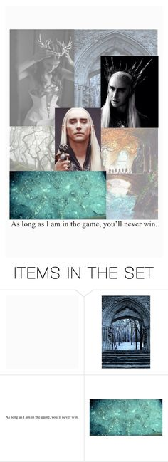 """""""As long as I'm in the game, you'll never win."""" by storiesintheend ❤ liked on Polyvore featuring art, lordoftherings, lotr, TheHobbit and Thranduil"""