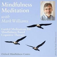 Mark Williams | Mindfulness Meditations With Mark Williams