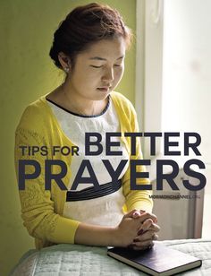Easy ways to make your prayers better.