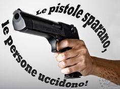 """Non esiste altra realtà ed dobbiamo affrontarle. Sono le persone che debbono cambiare se vogliamo che la violenza finisca.  """"Le pistole sparano, le persone uccidono!""""  #pistole, #violenza, #fotocitazioni,"""