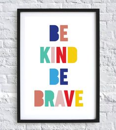 Be Kind Be Brave Various Colours Bold Bright Typographic Kids Wall Decor, Art Wall Kids, Childrens Wall Art, Kids Room Art, Baby Decor, Room Decor, Nursery Prints, Wall Art Prints, Canvas Prints