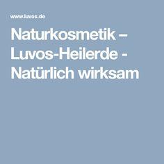 Naturkosmetik – Luvos-Heilerde - Natürlich wirksam