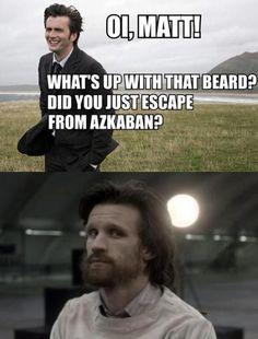 "Hahaha! When I saw that beard, I was like, ""What? What?! WHAT!!"" Matt should never have a beard again, he looks like a cave man."