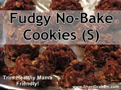 """FUDGY NO-BAKE COOKIES – """"S"""" Dessert or Snack cup butter or coconut oil 2 tablespoons cocoa 2 tablespoons almond milk, unsweetened cup Truvia cup defatted peanut flour 2 tablespoons water dash sea salt teaspoon vanilla 1 cup rolled oats Trim Healthy Recipes, Trim Healthy Mama Plan, Low Carb Recipes, Cooking Recipes, Free Recipes, Healthy Cookies, Healthy Sweets, Healthy Snacks, Healthy Sugar"""