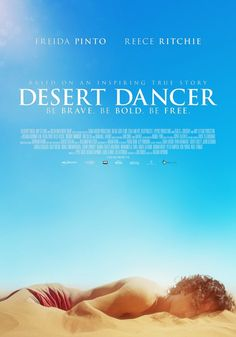 """""""Dance can be anything. It can be waving goodbye or raising your fist in the air."""" Desert Dancer"""