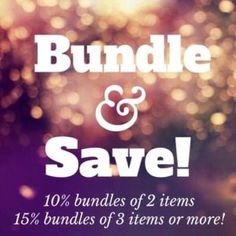 BUNDLE AND SAVE!!! 10% OFF OF 2 ITEMS. 15% OFF OF 3 OR MORE!!! Other