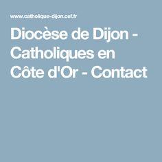 Diocèse de Dijon - Catholiques en Côte d'Or - Contact