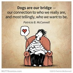 Dogs are our bridge... #MUTTScomics