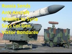 Russia Sends Anti Aircraft Missiles to Syria-Col.Gen. Viktor Bondarev