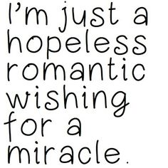 Hopless romantic