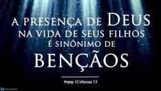 A presença de Deus na vida de seus filhos é sinônimo de bençãos. #rpsp 1 Crônicas 13