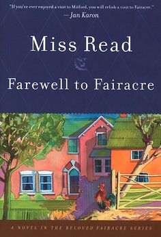 I love all Miss Read's books:  Farewell to Fairacre by Miss Read at Sony Reader Store