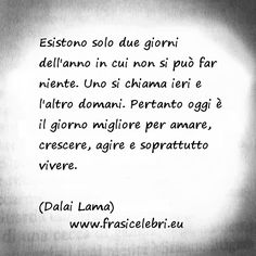 frasi famose dalai lama - Cerca con Google...ora mangio la papotti..buon appetito amoooo...