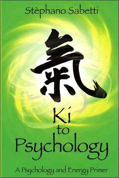 KI to Psychology: A Psychology and Energy Primer by Stephano Sabetti | 9780937725122 | Paperback | Barnes & Noble